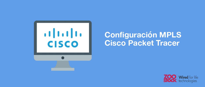 Configuración MPLS en Cisco Packet Tracer
