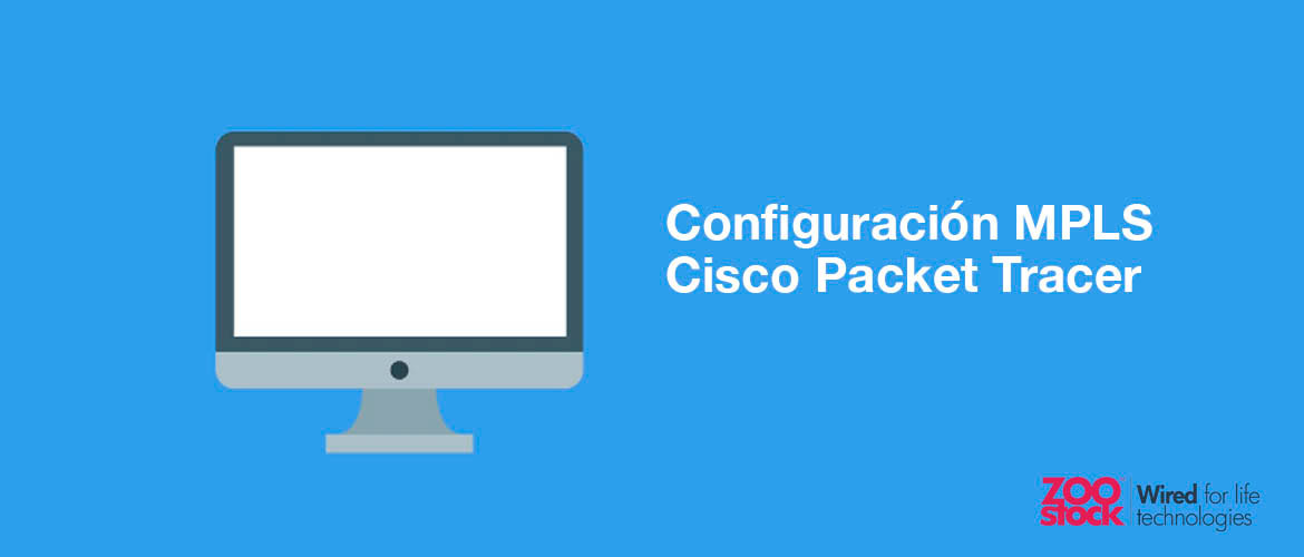 Configuración MPLS en Cisco Packet Tracer