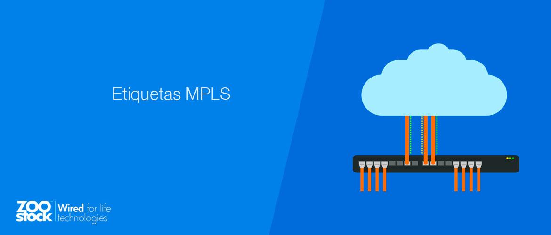 Todo lo que necesitas saber sobre etiquetas MPLS